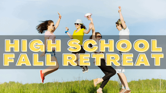 HIGH SCHOOL FALL RETREAT (1)